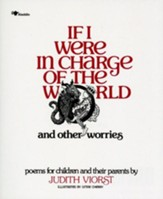 If I Were in Charge of the World and  Other Worries: Poems for Children and Their Parents