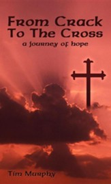 From Crack to the Cross: A Journey of Hope