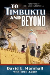 To Timbuktu and Beyond: A Missionary Memoir