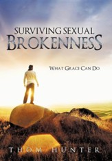 Surviving Sexual Brokenness: What Grace Can Do