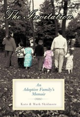 The Invitation: An Adoptive Family's Memoir