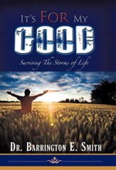 It's for My Good: Surviving the Storms of Life