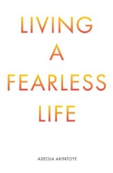 Living a Fearless Life