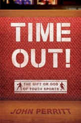 Time Out!: The Gift of God of Youth Sports