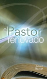 El Pastor Renovado = The Pastor Renewed