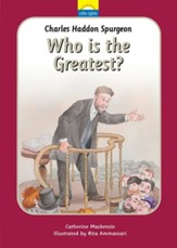 Charles Spurgeon: Who is the Greatest?
