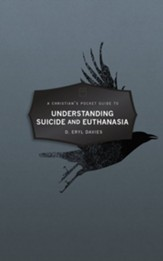 Christians Pocket Guide to Understanding Suicide and Euthanasia