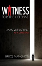 Witness for the Defense: Masquerading as a Christian