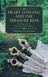 Heart Longing and the Treasure Keys: An Allegory of the Treasure of the Kingdom