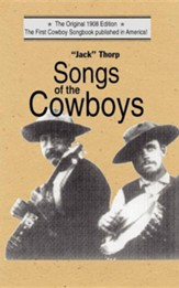 Jack Thorp: Songs of the Cowboys