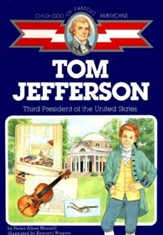 Tom Jefferson: Third President of  the United States