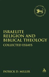 Israelite Religion and Biblical Theology: Collected Essays