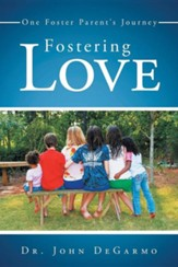 Fostering Love: One Foster Parent's Journey