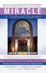 Miracle on Southwest Boulevard Miracle on Southwest Boulevard: Eugene Field Elementary the Remarkable True Story of One Womeugene Field Elementary the