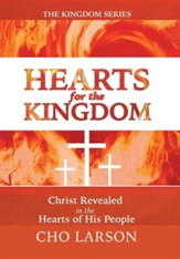 Hearts for the Kingdom: Christ Revealed in the Hearts of His People