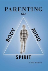 Parenting the Body, Mind, and Spirit