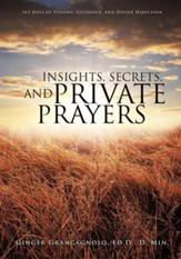 Insights, Secrets, and Private Prayers