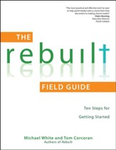 The Rebuilt: Ten Steps for Getting Started (Field Guide)