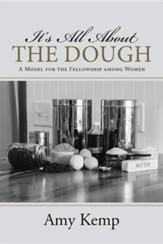 It's All about the Dough: A Model for the Fellowship Among Women