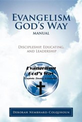 Evangelism God's Way Manual: Discipleship, Educating, and Leadership