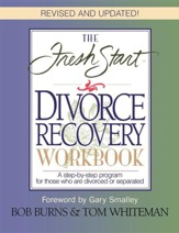 Fresh Start Divorce Recovery Workbook, Revised Updated