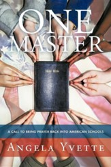 One Master: A Call to Bring Prayer Back Into American Schools