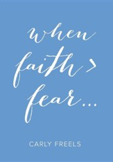 When Faith > Fear ...