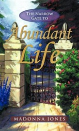 The Narrow Gate to Abundant Life