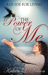 The Power of Me: A Guide for Living