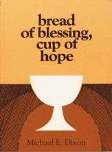 Bread of Blessing, Cup of Hope