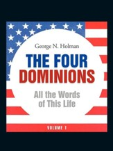 The Four Dominions: All the Words of This Life