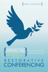 Minimizing Conflict Through Restorative Conferencing: Changing Lives Through Changing Attitudes