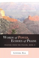 Words of Power, Echoes of Praise: Prayers from the Psalms, Book II