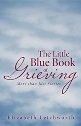 The Little Blue Book of Grieving: More Than Just Stories