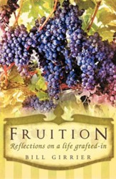 Fruition - Reflections on a Life Grafted-In