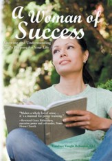 A Woman of Success: Knowing and Understanding God's Purpose for Your Life