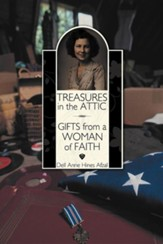 Treasures in the Attic: Gifts from a Woman of Faith