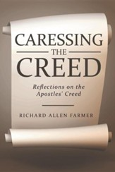 Caressing the Creed: Reflections on the Apostles' Creed