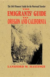 The Emigrants' Guide to Oregon and California
