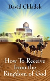 How to Receive from the Kingdom of God