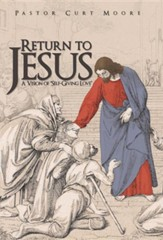 Return to Jesus: A Vision of Self-Giving Love