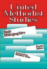 United Methodist Studies: Basic Bibliographies