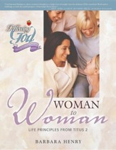 Following God Series: Woman to Woman: Life Principles  from Titus 2