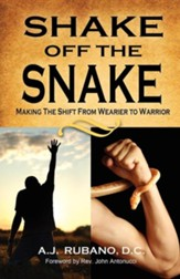 Shake Off the Snake: Making the Shift from Wearier to Warrior