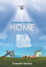 Achieving Your True Home