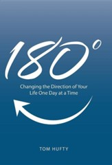 180: Changing the Direction of Your Life One Day at a Time