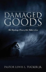 Damaged Goods: The Restoring Power of the Father's Love