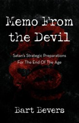 Memo from the Devil: Satan's Strategic Preparations for the End of the Age