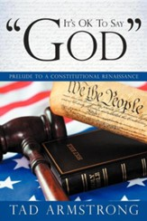 It's Ok to Say God: Prelude to a Constitutional Renaissance