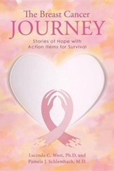 The Breast Cancer Journey: Stories of Hope with Action Items for Survival